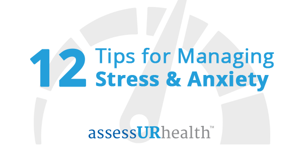 tips-managing-stress-and-anxiety-assess-your-health